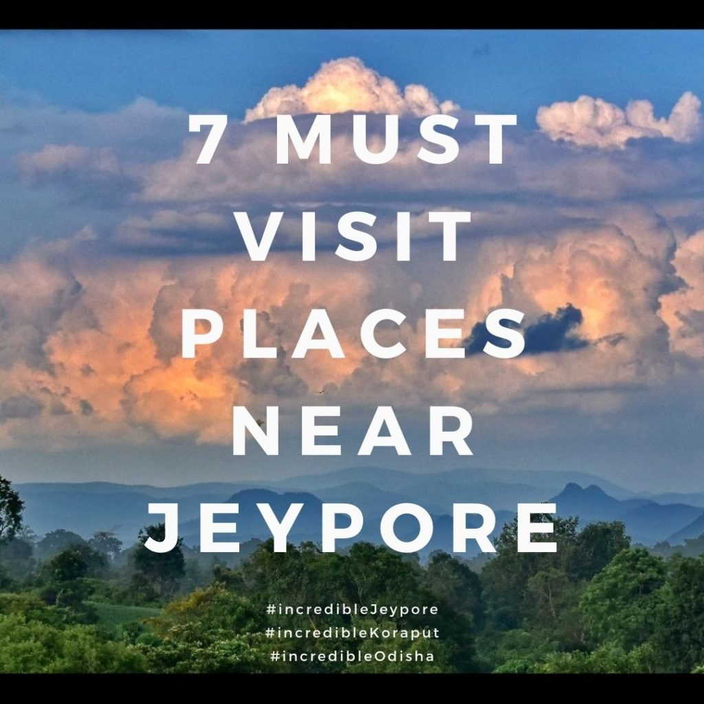 7 Must visit places near Jeypore Koraput